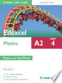 Edexcel Physics A2 Student Unit Guide  Unit 4 New Edition  Physics on the Move ePub