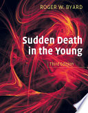 Sudden Death In The Young : can pose considerable challenges. professor byard...