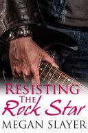 Resisting the Rock Star