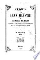 Storia dei Gran Maestri e cavalieri di Malta con note e documenti giustificativi dall epoca della fondazione dell ordine a  tempi attuali