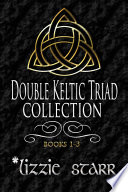Double Keltic Triad Collection Books One Three