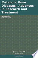 Metabolic Bone Diseases Advances In Research And Treatment 2013 Edition book