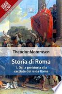 Storia di Roma  Vol  1  Dalla preistoria alla cacciata dei re da Roma