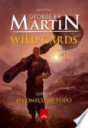 Wild Cards  o come  o de tudo   Livro 1