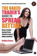 download ebook the naked trader\'s guide to spread betting pdf epub