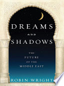 Dreams And Shadows : will absorb-and challenge-the world for generations to come;...
