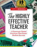 The Highly Effective Teacher 7 Classroom-Tested Practices That Foster Student Success