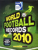 World Football Records 2010 : a global language. from the time that...