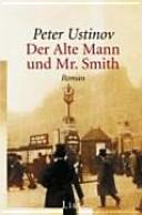 Der alte Mann und Mr  Smith   Roman