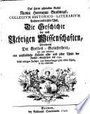 Collegium Historico-Literarium oder Ausführliche Discourse über die Vornehmsten Wissenschaften und besonders die Rechtsgelahrheit