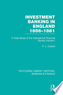 Investment Banking in England 1856 1881  RLE Banking   Finance