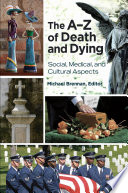 The A   Z of Death and Dying  Social  Medical  and Cultural Aspects