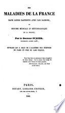 Des Maladies De La France Dans Leurs Rapports Avec Les Saisons Ou Histoire M Dicale Et M T Orologique De La France Etc
