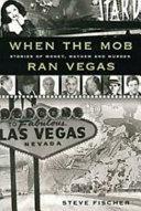 When the Mob Ran Vegas Book PDF
