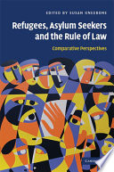 Refugees Asylum Seekers And The Rule Of Law book