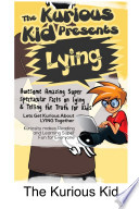 The Kurious Kid Presents     Lying   Tell The Truth Part 1