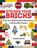 Sticker Your Bricks : was some way to add a little personality...