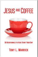 Jesus and Coffee