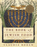 The Book of Jewish Food An Odyssey from Samarkand to New York