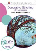 Artistic Decorative Stitching Mini Landscape - Complete Iquilt Class