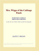 Mrs  Wiggs of the Cabbage Patch  Webster s German Thesaurus Edition