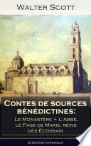 Contes de sources b  n  dictines  Le Monast  re      L   Abb    le Page de Marie  reine des   cossais  L   dition int  grale