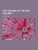 The Toilers of the Sea Volume 1