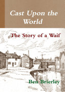 Cast Upon the World - The Story of a Waif