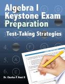 Algebra I Keystone Exam Preparation Program   Test Taking Strategies