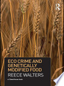 Crime Political Economy And Genetically Modified Food