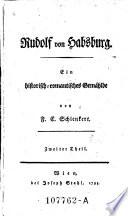 Rudolf von Habsburg ; Ein historisch-romantisches Gemählde