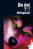 Die drei      Wolfsgesicht  drei Fragezeichen