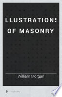 Illustrations Of Masonry By One Of The Fraternity W Morgan