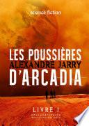 Les poussi   res d Arcadia   Livre 1