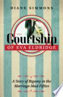 The Courtship Of Eva Eldridge