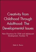 Creativity from Childhood Through Adulthood: The Developmental Issues