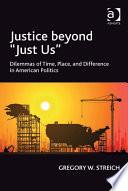 Justice beyond  Just Us