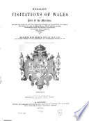 Heraldic Visitations of Wales and Part of the Marches
