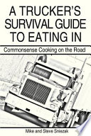 A Trucker s Survival Guide to Eating In