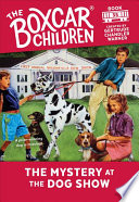 The Mystery at the Dog Show  The Boxcar Children Mysteries  35