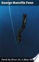 Dutch The Diver Or A Man S Mistake