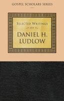 Selected Writing of Daniel H. Ludlow