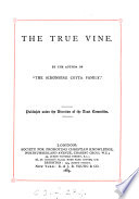 The true vine  by the author of  The Sch  nberg Cotta family