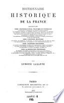 Dictionnaire historique de la France, contenant pour l'histoire civile, politique et litteraire La biographie; la chronologie ...