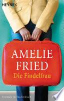 Die Findelfrau by Amelie Fried