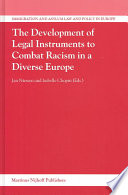 The Development of Legal Instruments to Combat Racism in a Diverse Europe