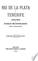 Rio de la Plata e Tenerife  Viaggi e studj     Seconda edizione ritoccata ed accresciuta dall autore