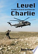 Level Charlie  Combat Search and Rescue