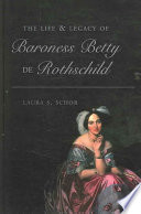 The Life   Legacy of Baroness Betty de Rothschild