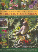 The Best Plants to Attract and Keep Wildlife in Your Garden